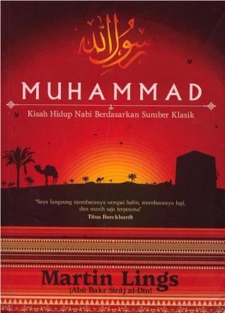 Muhammad, Kisah Hidup Nabi Berdasarkan Sumber Klasik - Martin Lings (image: sejarawanmuda.files.wordpress.com)